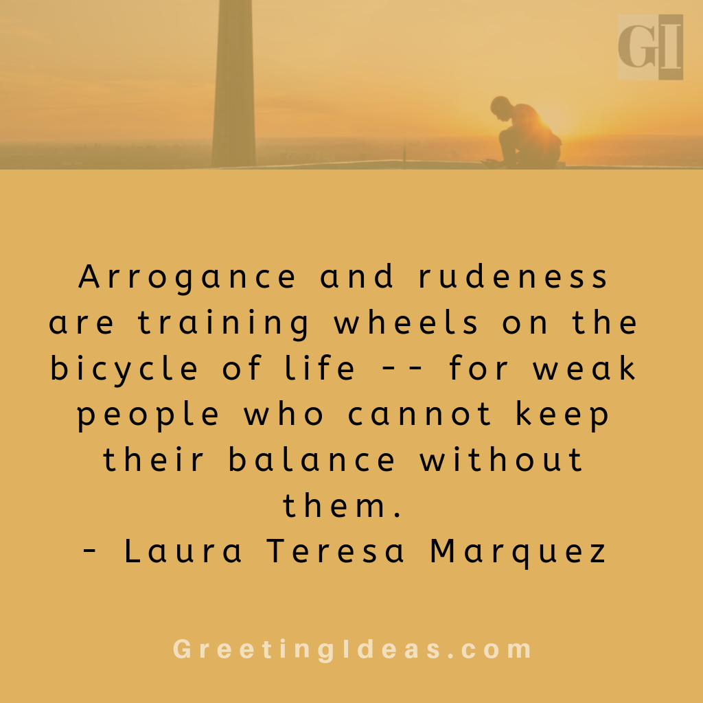 Motivational Arrogance Quotes And Sayings Arrogance Quotes Ego Quotes Pride Quotes
