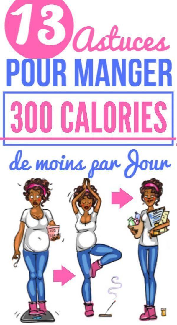 13 ASTUCES POUR MANGER 300 CALORIES DE MOINS PAR JOUR..