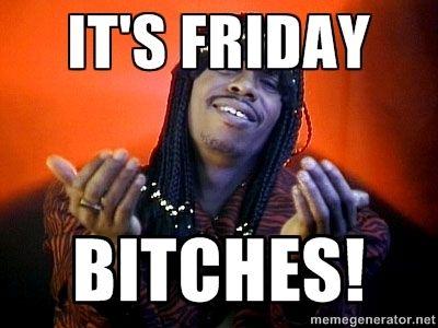 Rick James Its Friday Via Meme Generator Rick James Dave Chappelle Chappelle S Show