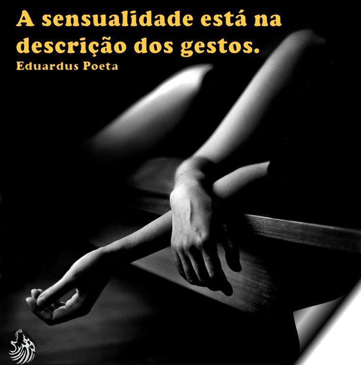 A sensualidade...