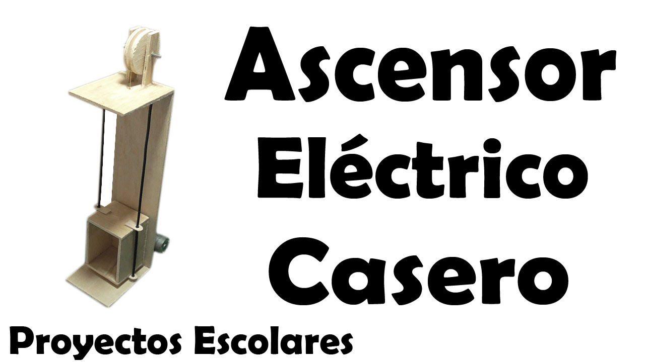 Proyectos Ascensor Elctrico Casero Muy Fcil De Hacer Ivani Circuitos Miscelaneos