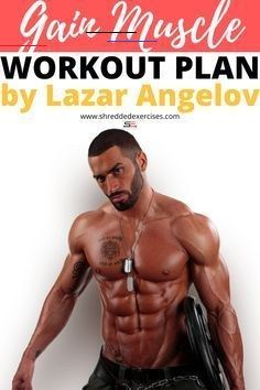Are you trying to gain muscle? You can do that now. Gain muscle workout for men by Lazar Angelov. Tr...
