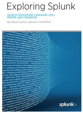 Exploring Splunk: SEARCH PROCESSING LANGUAGE (SPL) PRIMER AND