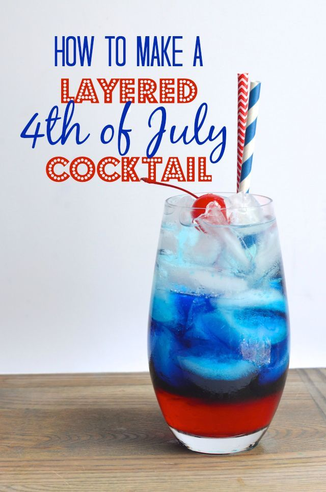 How To Make A Layered 4th Of July Cocktail In 2020 4th Of July