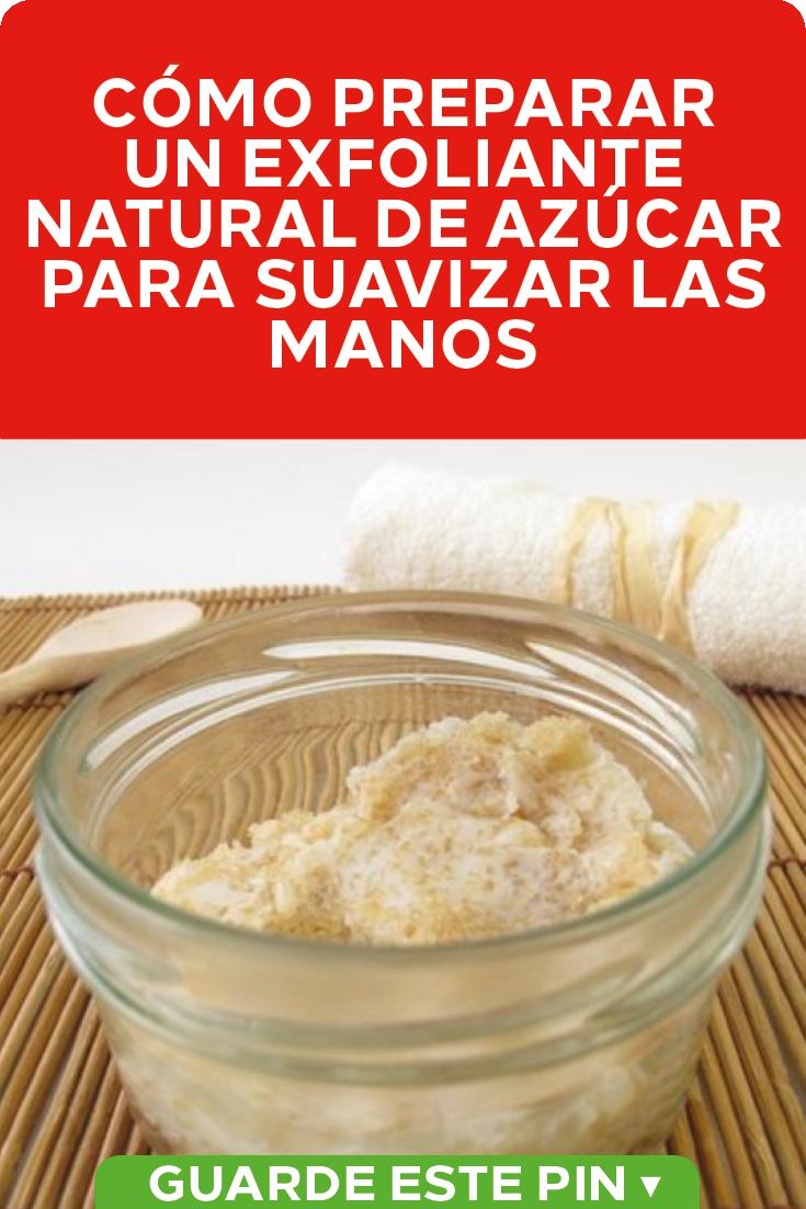 Cómo Preparar Un Exfoliante Natural De Azúcar Para Suavizar Las Manos Para Suavizar La Piel De Tus Manos No Tienes Que Gastar En Costosos Tra Food Healthy Tips