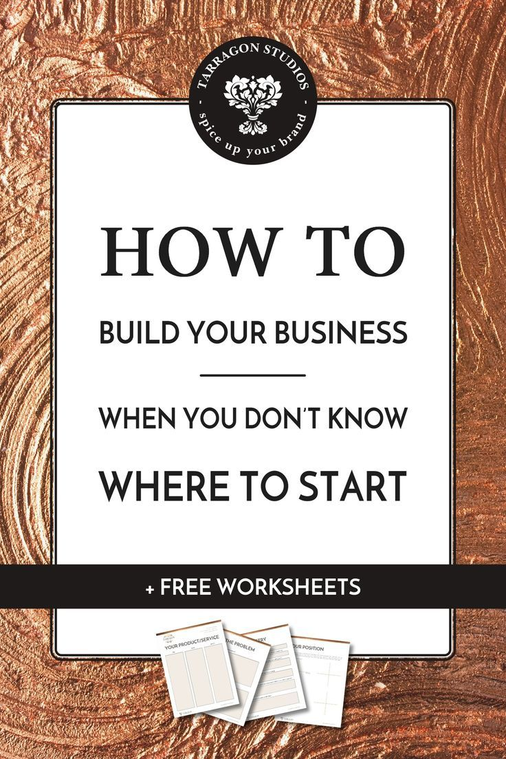 How To Build Your Business When You Don T Know Where To Start