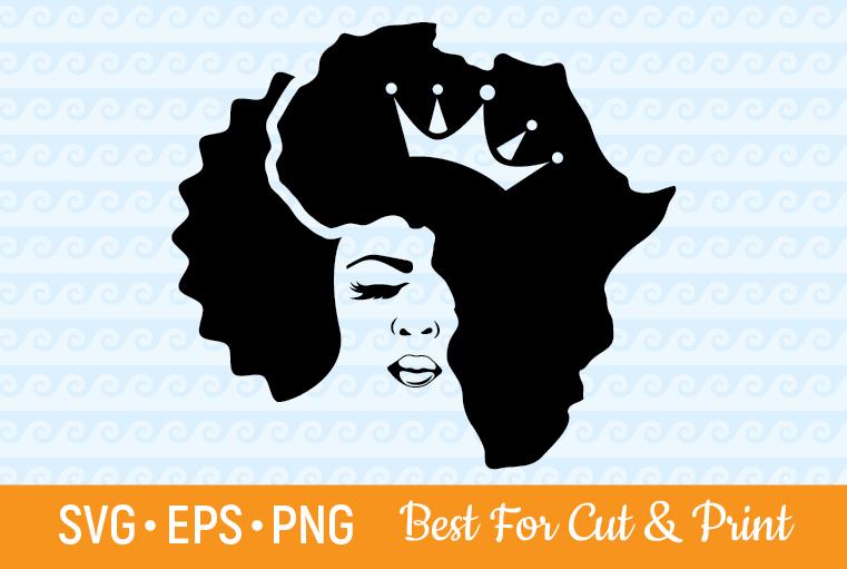 Afro SVG Afro Woman SVG Melanin SVG Black Queen SVG Lady