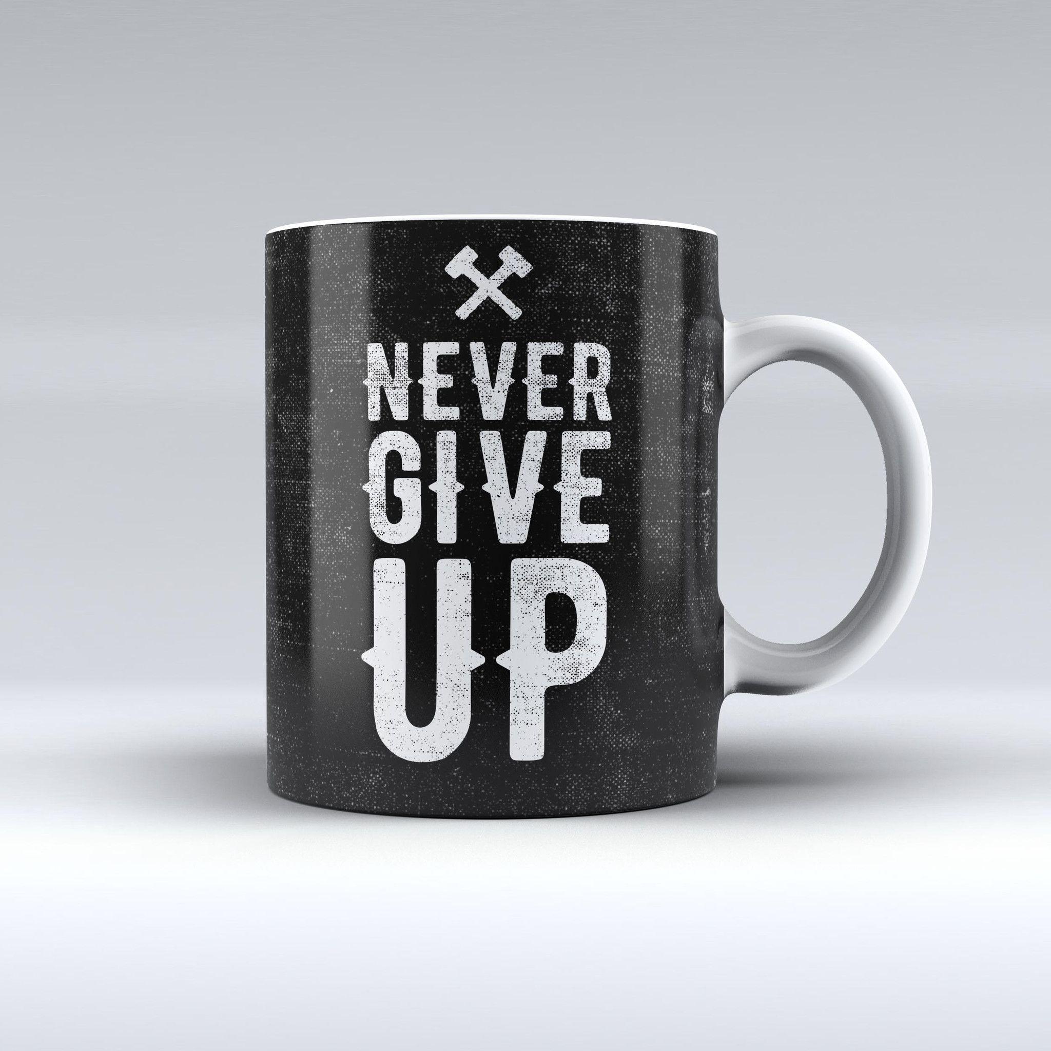 The Black Hammered Never Give Up ink-Fuzed Ceramic Coffee Mug ...