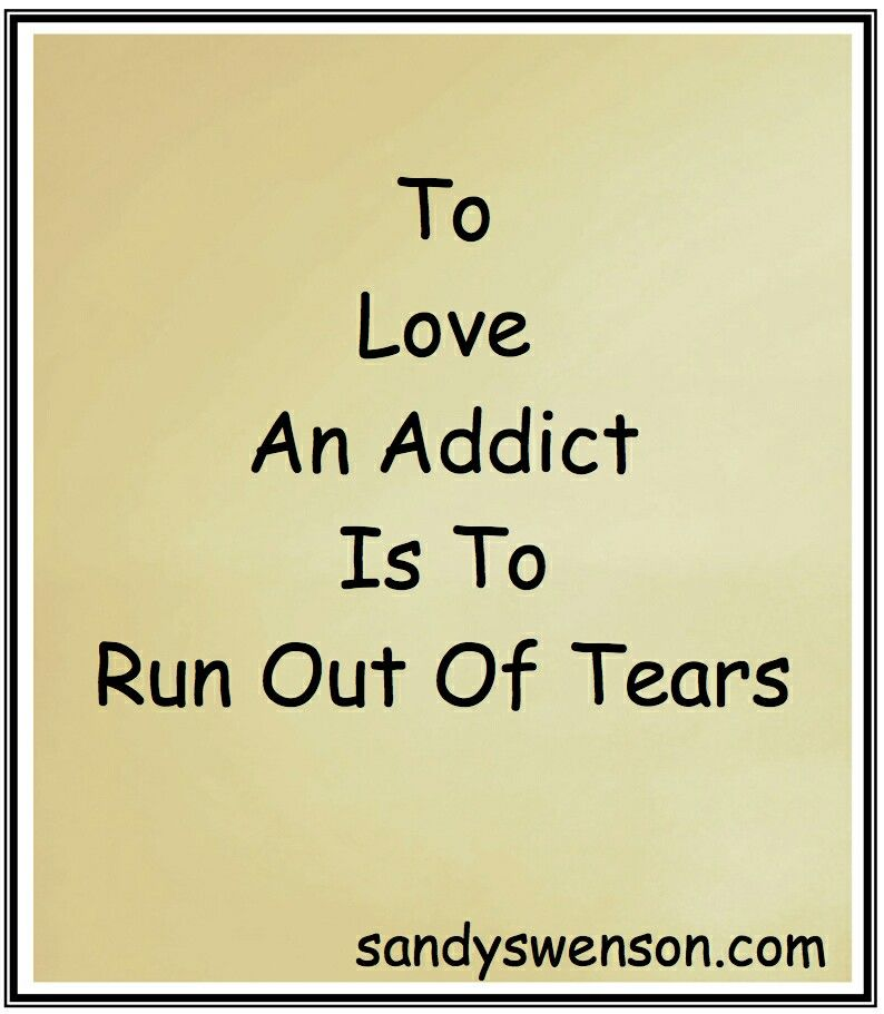 Quotes About Loving An Addict Sadly True  Nay Pinterest  Recovery Addiction Quotes And
