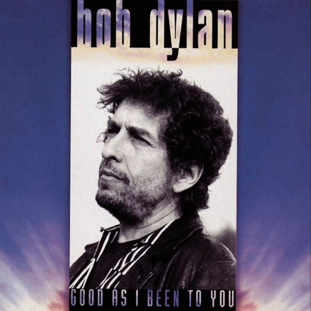 Good As I Been To You 1992 In 2020 Bob Dylan Dylan Bob