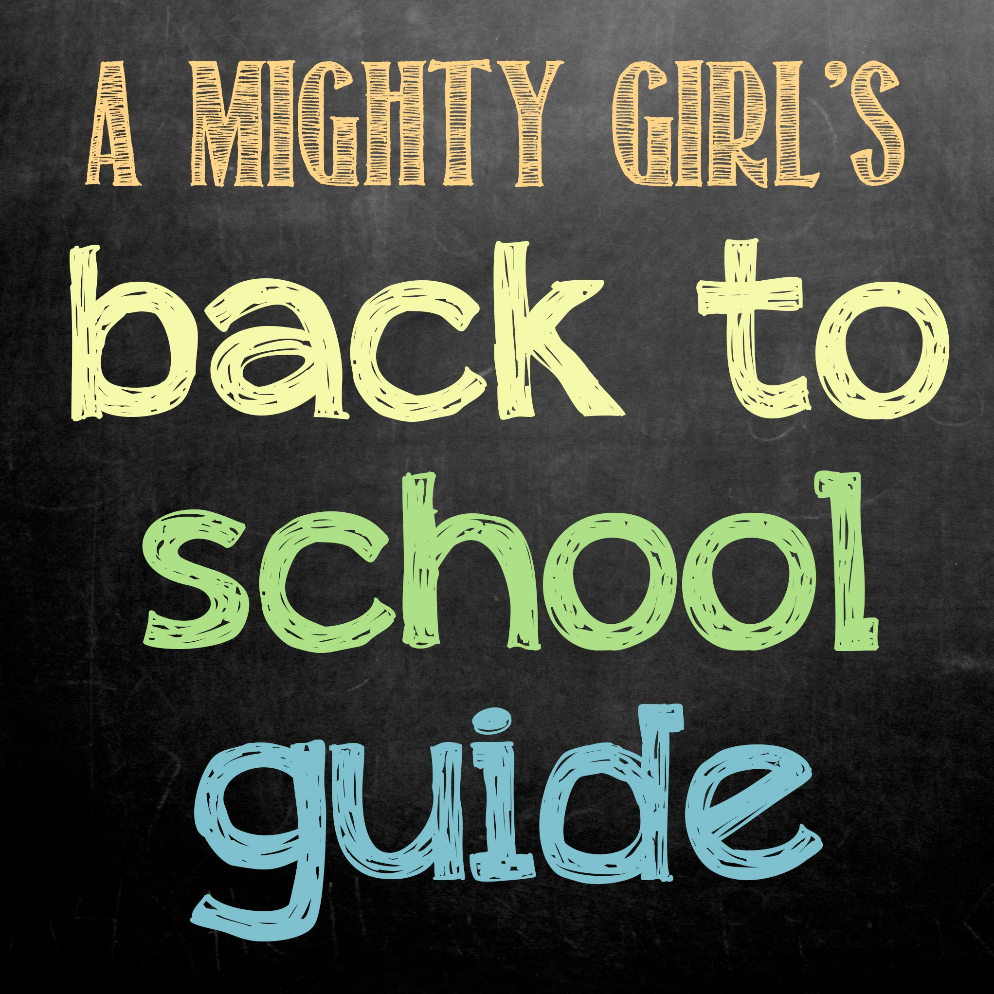 a mighty girl s back to school guide showcases the best in girl