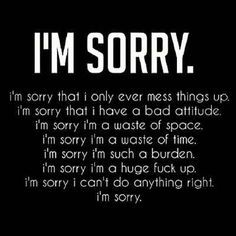 I Cant Do Anything Right I Swear Sorry Quotes Quotes Love Quotes