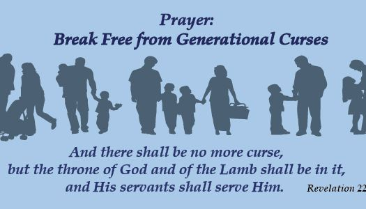 Prayer:  Break Free from Generational Curses
