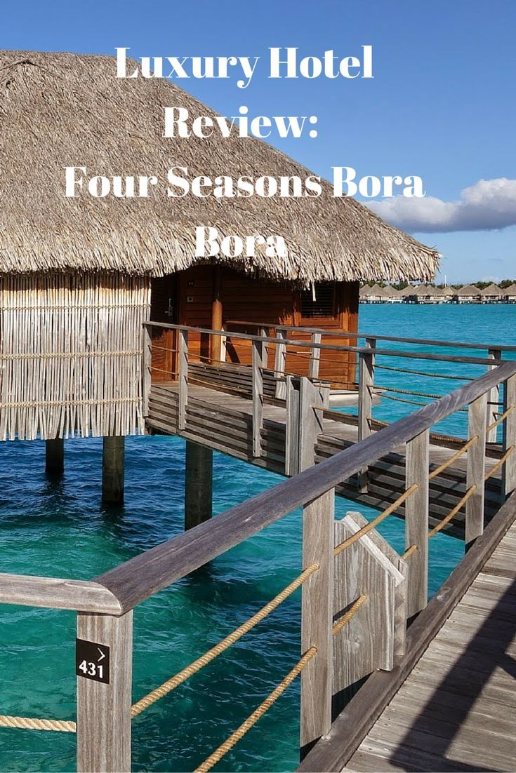 One of the worlds most luxurious hotels the four seasons bora bora in french polynesia