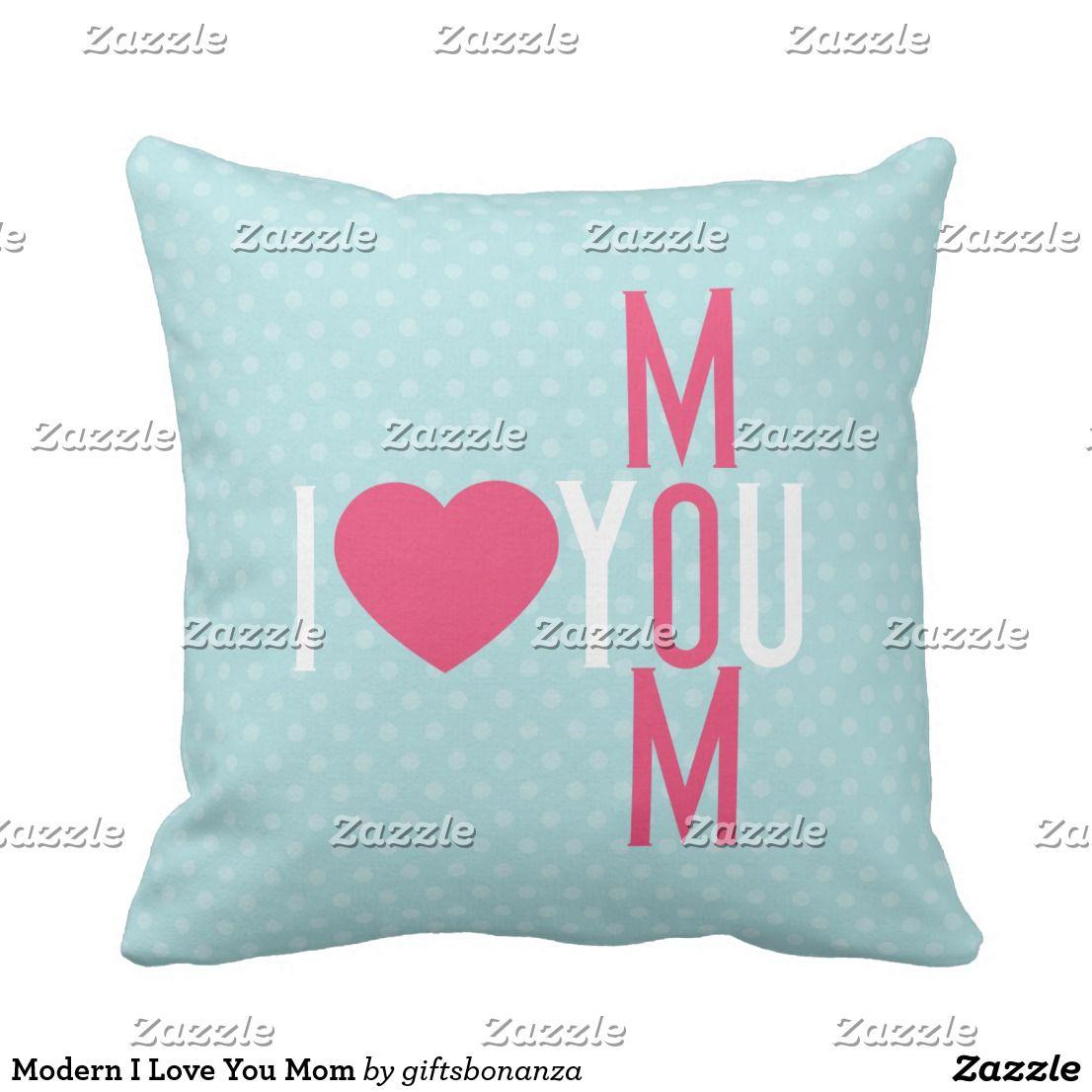 Modern I Love You Mom Throw Pillow | Throw pillows, Pillows and Modern