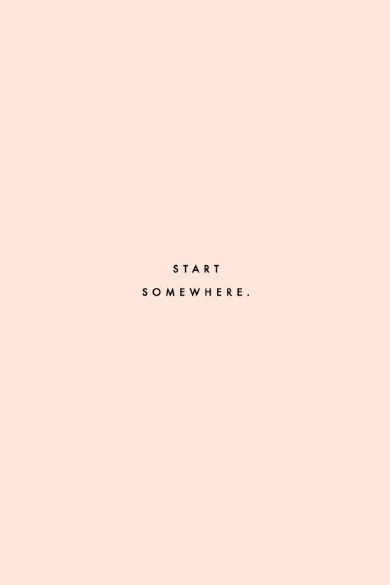 Comece em algum lugar