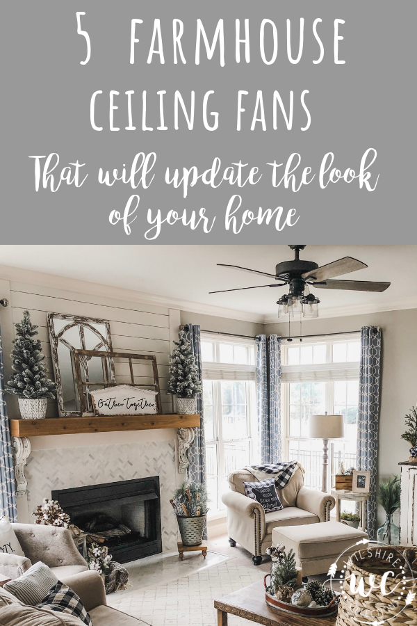 5 Farmhouse Ceiling Fans That Will Update The Look Of Your Home Farmhouse Ceiling Fan Farmhouse Decor Living Room Home Decor Styles
