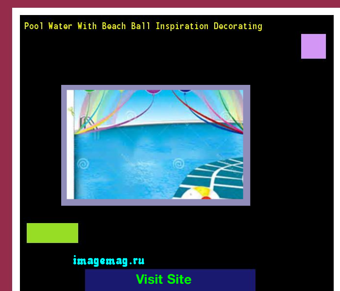 pool water with beach ball. Pool Water With Beach Ball Inspiration Decorating 193934 - The Best Image Search C
