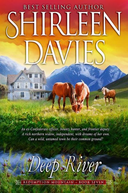 """Deep River, Book Seven, Redemption Mountain Historical Western Romance Series""""Every book of Shirleen's never fails to draw me in and make it impossible to..."""