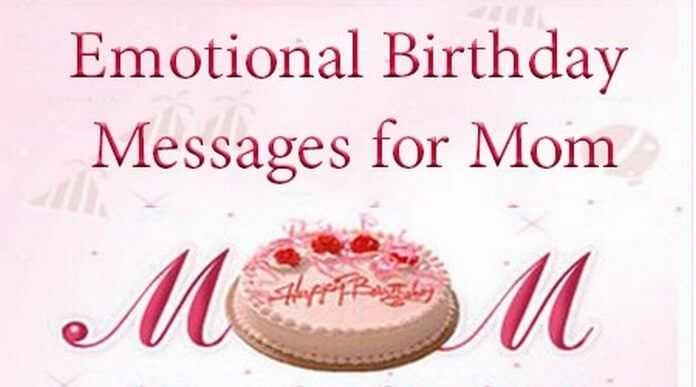 Emotional Birthday Messages For Mom With Images Happy Birthday