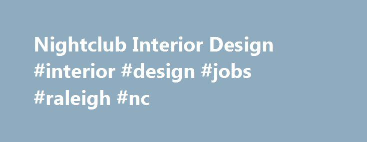 Nightclub Interior Design #interior #design #jobs #raleigh #nc Http:/