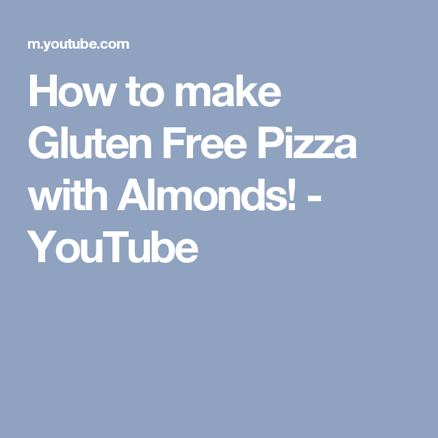 How to make Gluten Free Pizza with Almonds! - YouTube