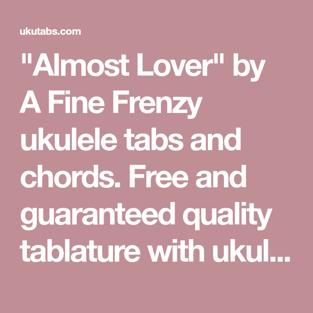 Almost Lover By A Fine Frenzy Ukulele Tabs And Chords Free And