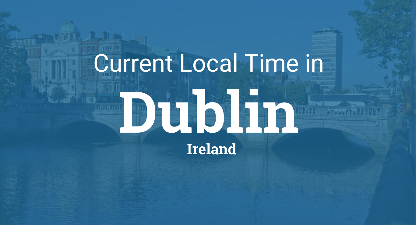 Current Local Time In Ireland Dublin Get Dublin S Weather And Area Codes Time Zone And Dst Explore Dublin S Sunrise And Suns Dublin Ireland Dublin Ireland