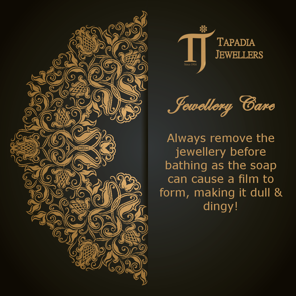 #CareTip Care tip brought to you by the House of Tapadia Jewellers:  Remove Jewellery before bathing to avoid any damage to Jewellery  Luxury by appointment only.  #TapadiaJewellers #TJ