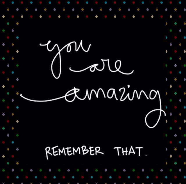Você é incrível. Lembre-se disso. www.morosa.com.br