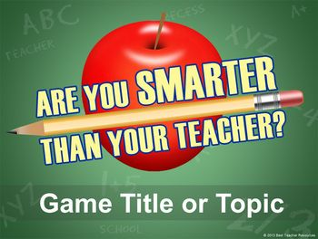 Are You Smarter Than Your Teacher Powerpoint Template  Students
