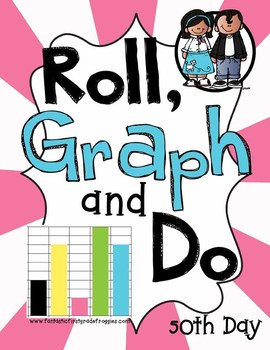 Roll, Graph and Do- 50th Day of School
