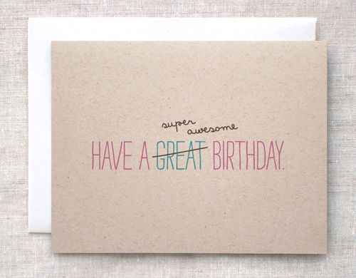 Super Awesome Birthday Happy Dappy Bits Blog Beautiful Birthday Cards Cute Birthday Cards Birthday Cards