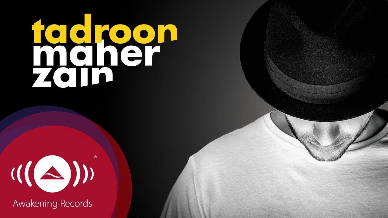 Maher Zain - Tadroon | ماهر زين - تدرون (Official Audio 2016