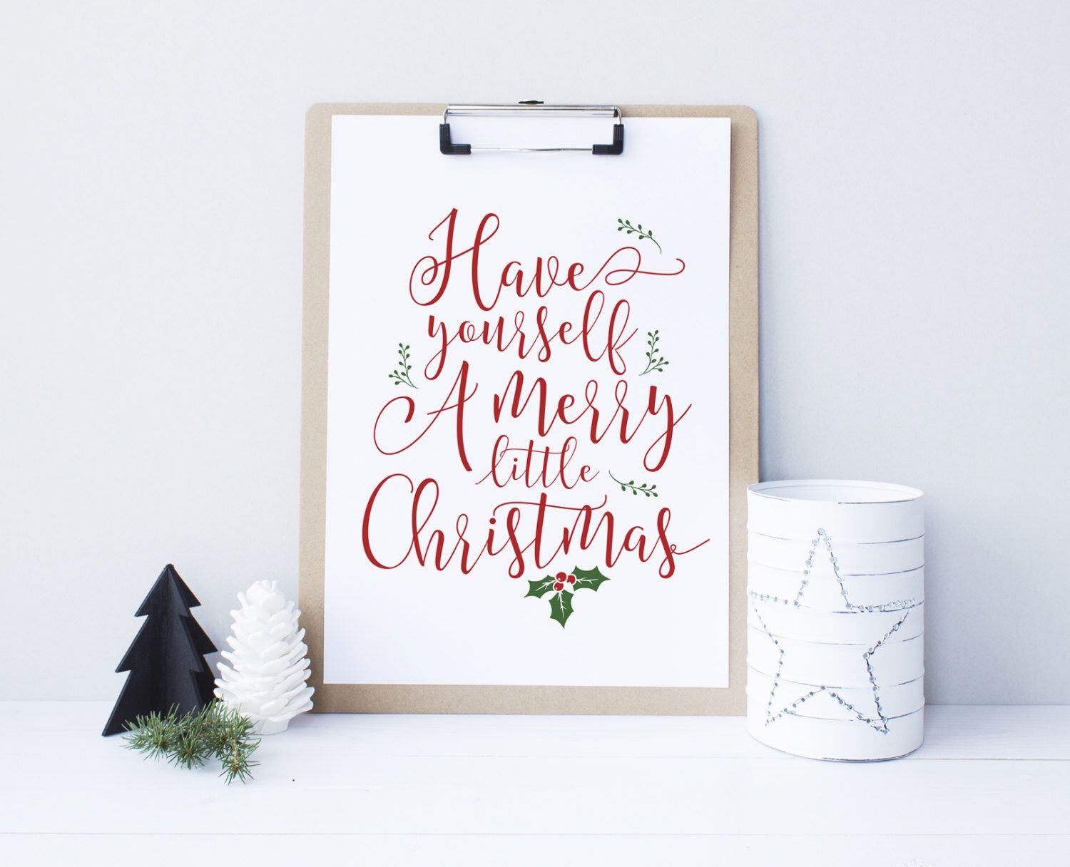 Have Yourself A Merry Little Christmas Printable Decor Sign Holiday Typography