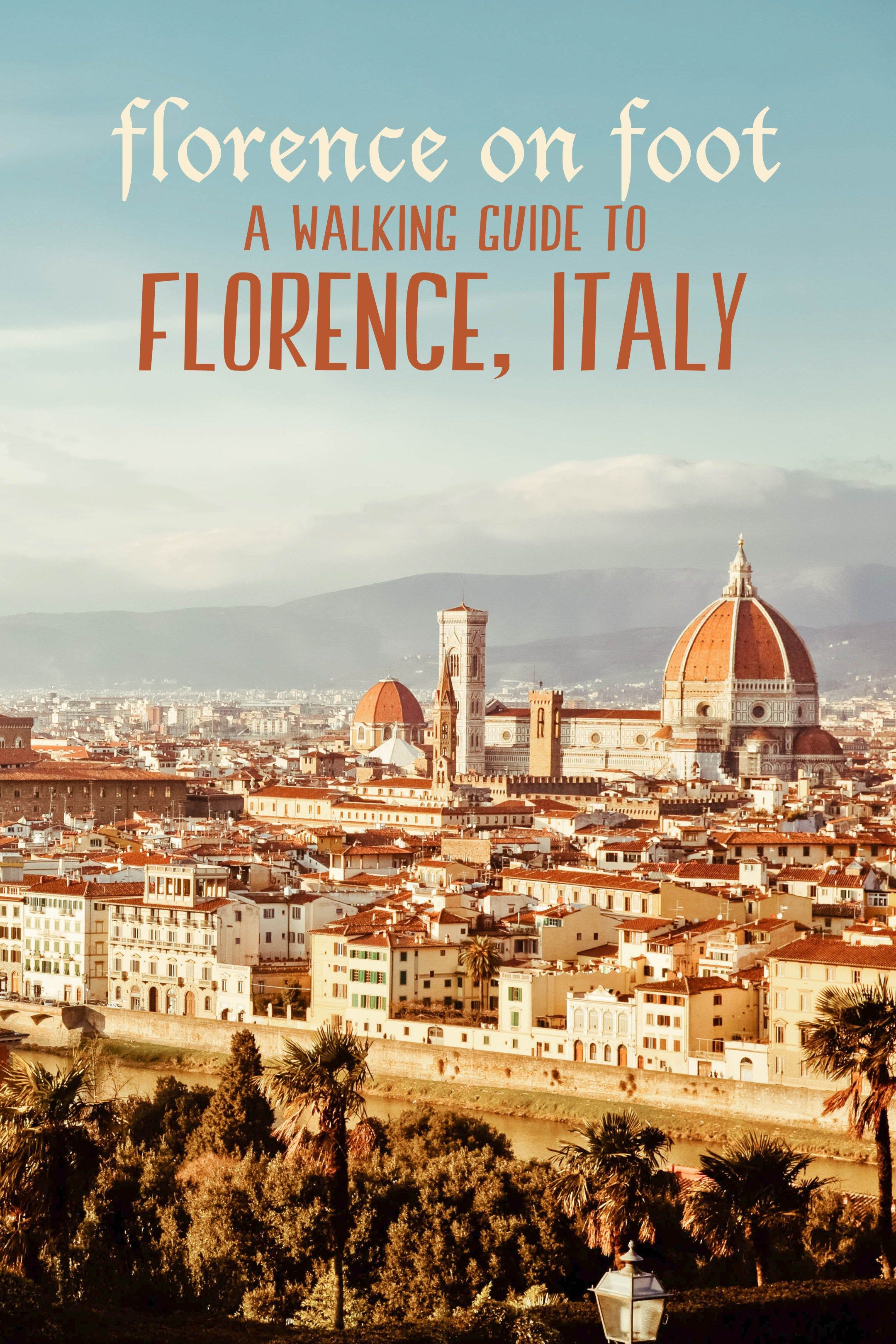 Italian Florence: Florence On Foot: A Walking Guide To Florence, Italy