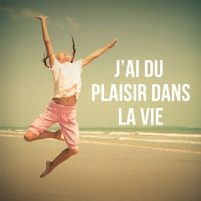 J'ai du plaisir dans la vie #motivation #citation www.bernardnadeau.com