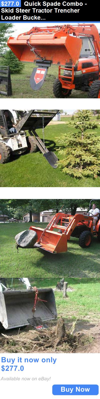 heavy equipment: Quick Spade Combo - Skid Steer Tractor