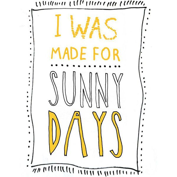 Beau I Was Made For Sunny Days, Quote Sun.