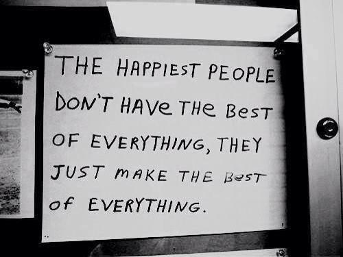 Les gens les plus heureux n'ont pas le meilleur de tout, ils font juste le meilleur de tout - cette citation m'aide à prendre du recul et à être reconnaissante pour les choses de la vie et à relativiser par rapport au reste. J'espère que cela vous inspirera aussi