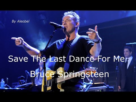 Save The Last Dance For Me Bruce Springsteen Lyrics Traduzione In Italiano Youtube Save The Last Dance Last Dance Springsteen Lyrics