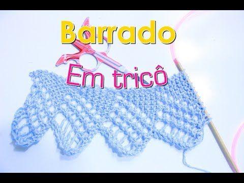 Barrado em tricô – modelo 1 – Receita e vídeo – Tricotando Crochê