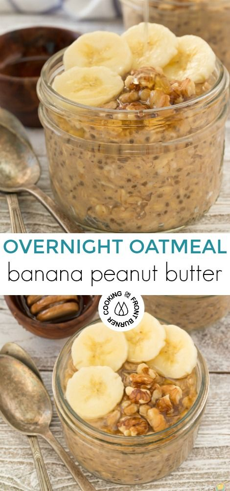Overnight Banana Peanut Butter Oatmeal This easy Overnight Banana Peanut Butter Oatmeal is delicious! You'll definitely want to get out of bed for breakfast as a great way to start your day! This peanut butter oatmeal is made with chia seeds, honey and walnuts, so it's a healthy breakfast, too.