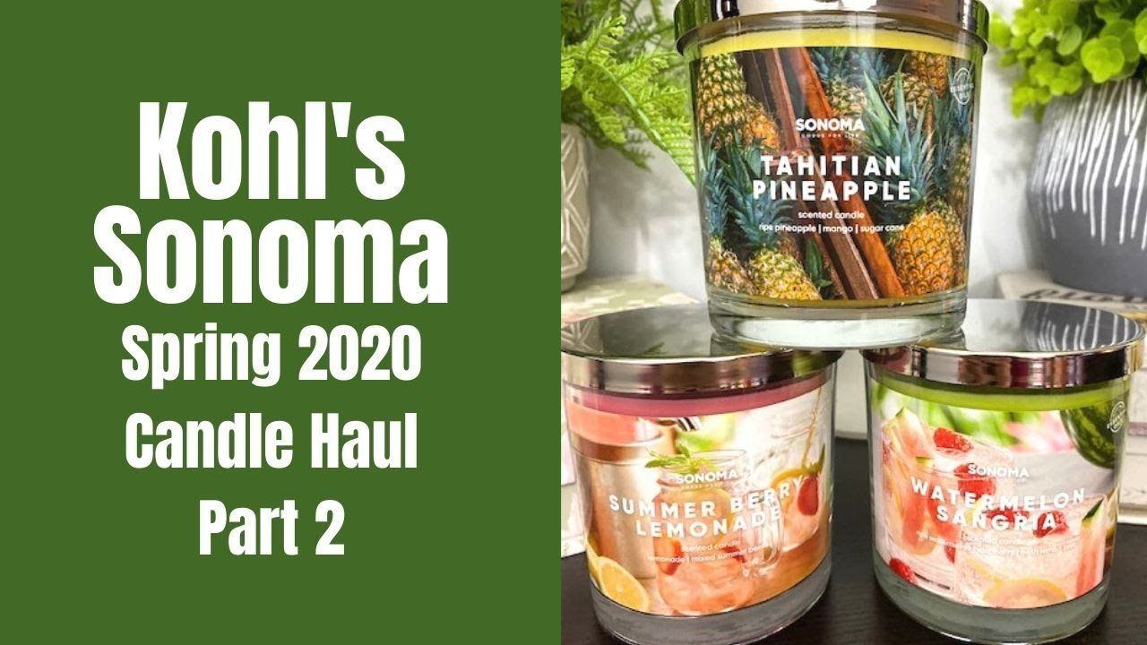 Kohl S Sonoma Spring 2020 Candle Haul Part 2 Summer Candles Holiday Candles Sonoma