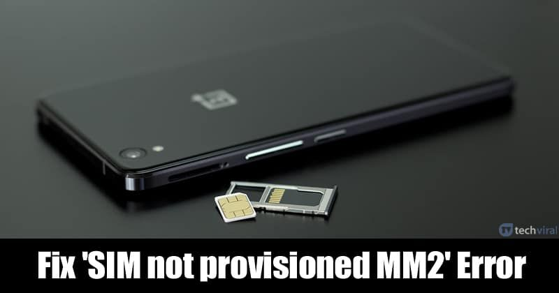 How To Fix Sim Not Provisioned Mm2 Error Message In 2020 Error