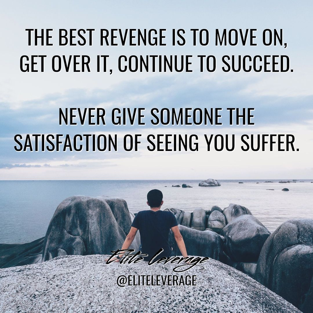 Move On Better Times Will Come Double Tap If You Are Ready To Change Your Life Inspirational Quotes The Best Revenge Get Over It
