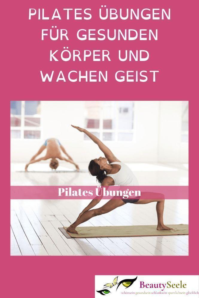Pilates bungen für gesunden Körper und wachen Geist. Pilates Kurs auch für Pilates bungen Anfänger g