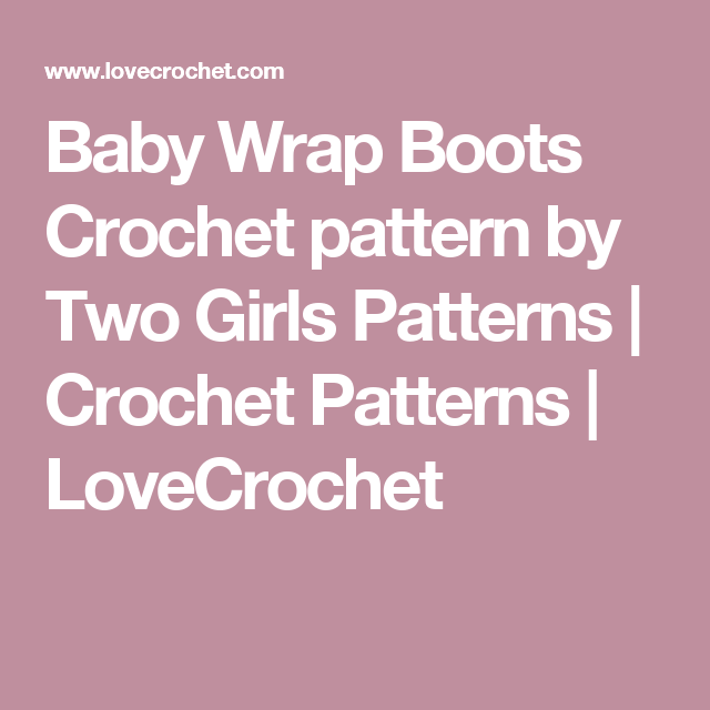 Baby Wrap Boots Crochet pattern by Two Girls Patterns | Crochet Patterns | LoveCrochet