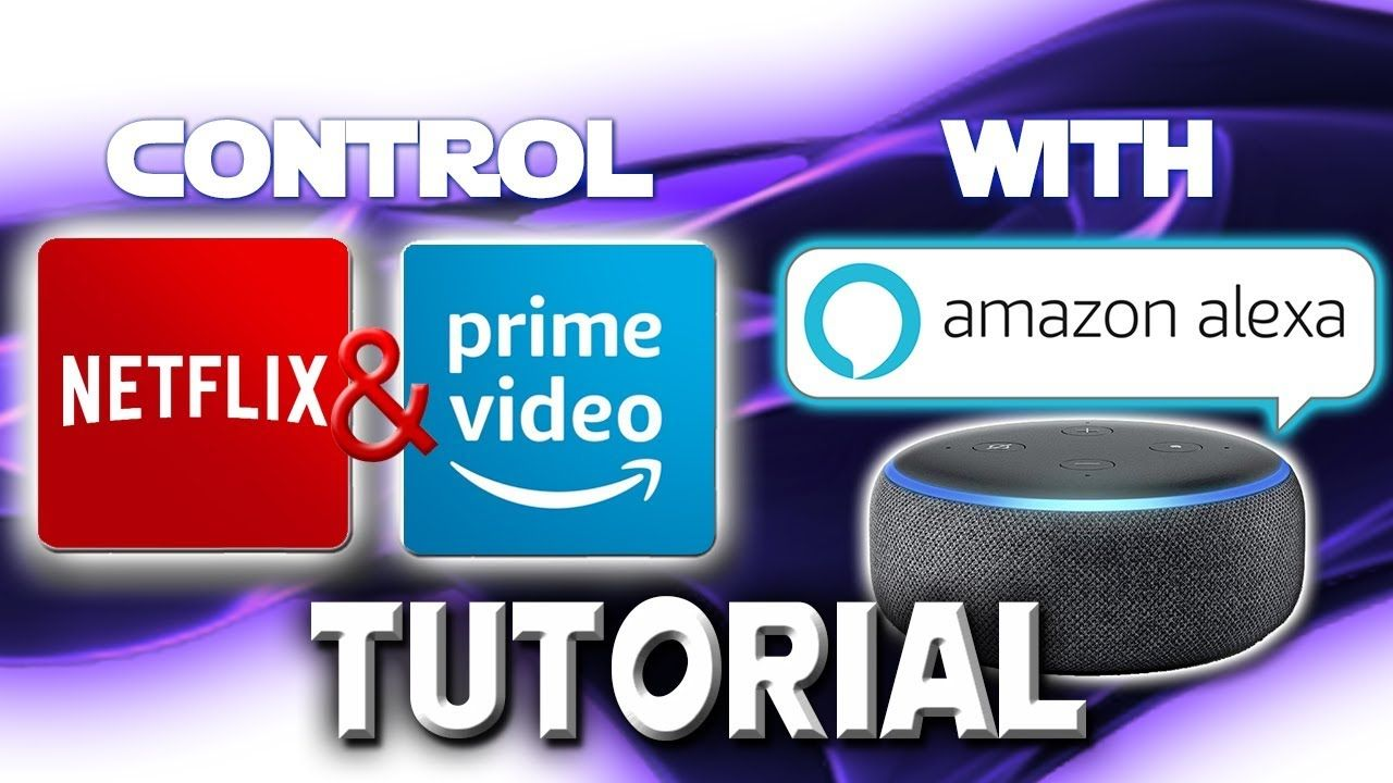 Can You Watch Netflix On Echo Show How To Control Netflix And Amazon Prime Video With Alexa Youtube Amazon Prime Video Amazon Alexa Echo Dot Netflix Videos