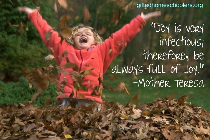 """Joy is infectious; therefore, be always full of joy."" Mother Theresa"